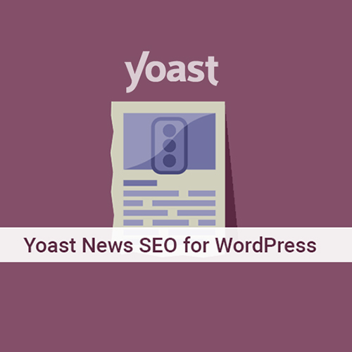 افزونه Yoast News SEO – سئوی سایت های خبری